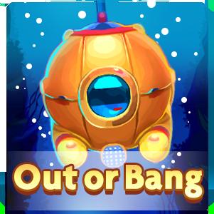 Out or Bang